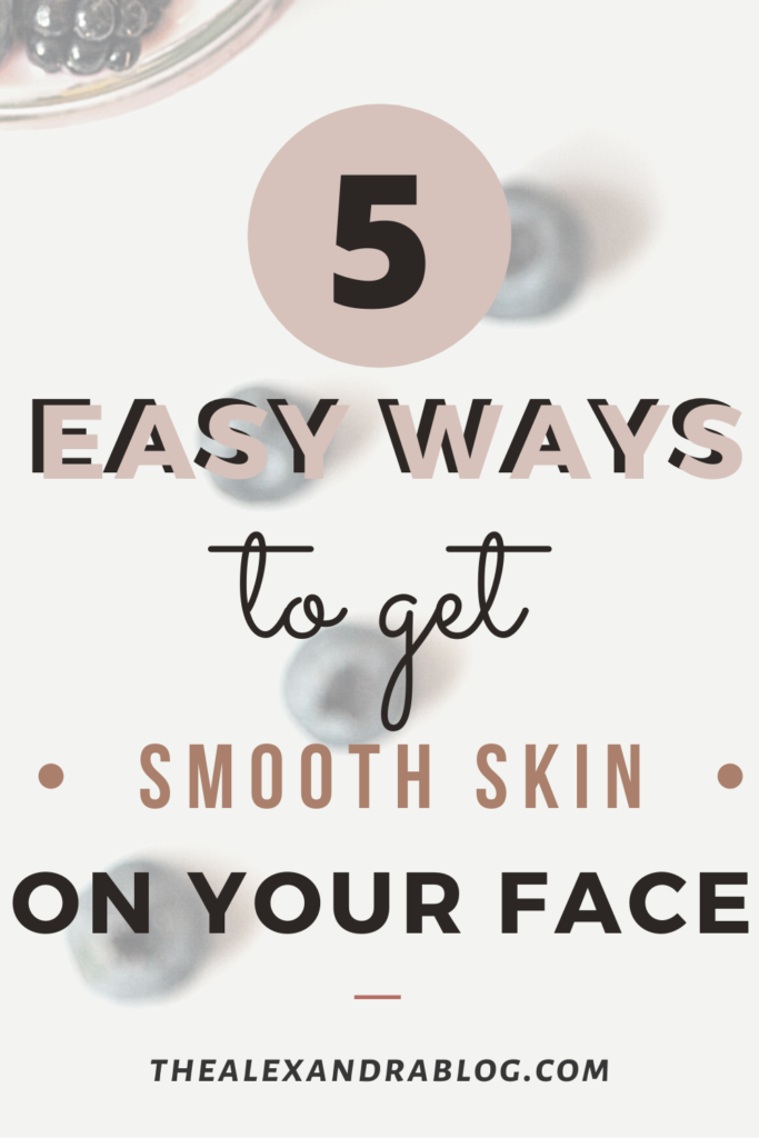how to get smooth skin on your face easy skin care tips pin for pinterest