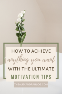 how to achieve your goals motivation tips pin for pinterest